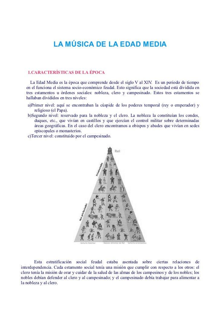 LA MÚSICA DE LA EDAD MEDIA   1.CARACTERÍSTICAS DE LA ÉPOCA      La Edad Media es la época que comprende desde el siglo V a...