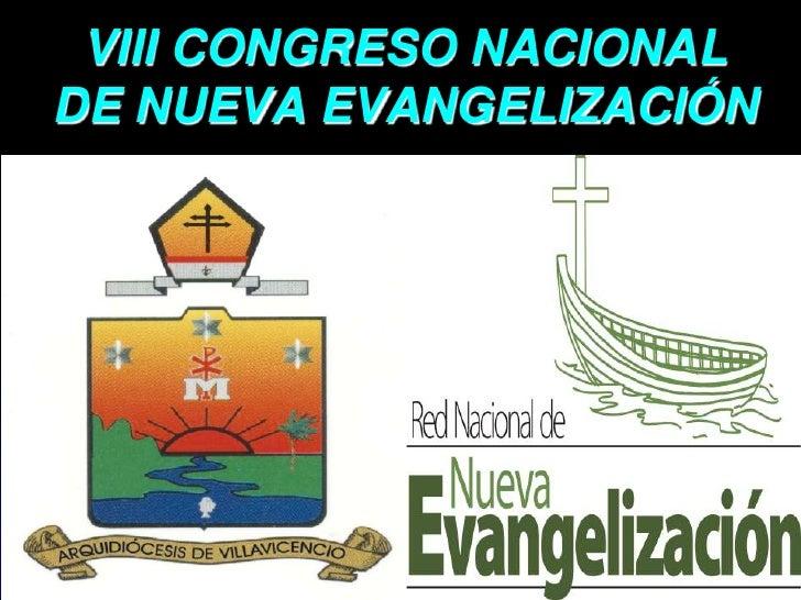 VIII CONGRESO NACIONAL DE NUEVA EVANGELIZACIÓN                           1