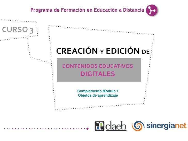 CURSO 3            CREACIÓN Y EDICIÓN DE            CONTENIDOS EDUCATIVOS                 DIGITALES                 Comple...