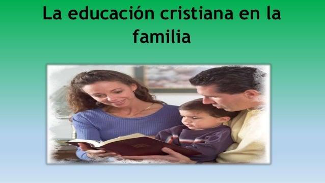 La educación cristiana en la familia