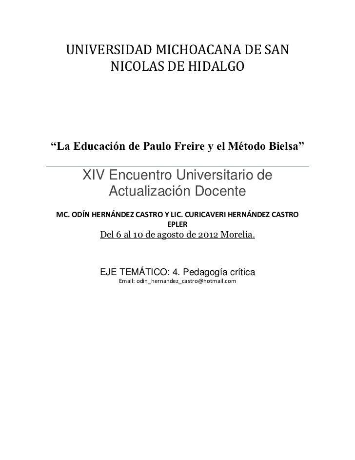 """UNIVERSIDAD MICHOACANA DE SAN         NICOLAS DE HIDALGO""""La Educación de Paulo Freire y el Método Bielsa""""       XIV Encuen..."""