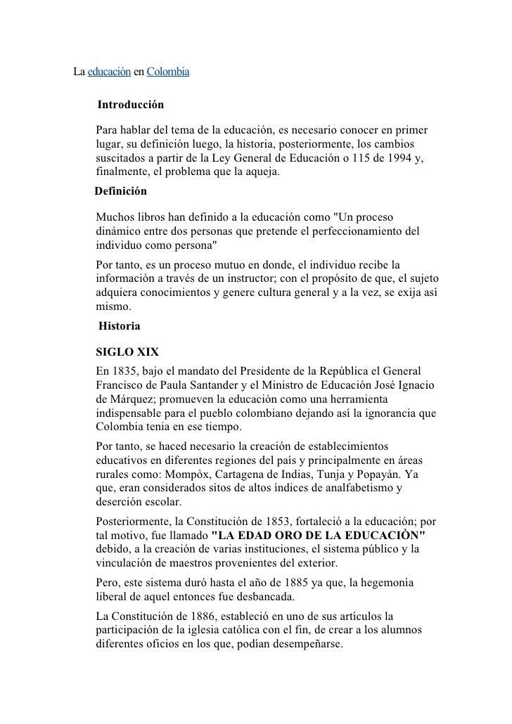 La educación en Colombia      Introducción      Para hablar del tema de la educación, es necesario conocer en primer     l...