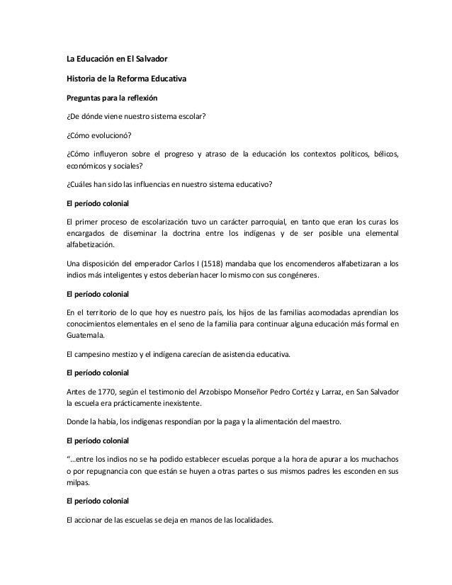 La Educación en El Salvador Historia de la Reforma Educativa Preguntas para la reflexión ¿De dónde viene nuestro sistema e...