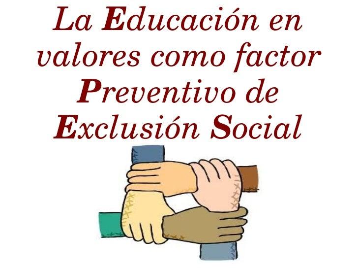 La educación en valores como factor preventivo de exclusión social