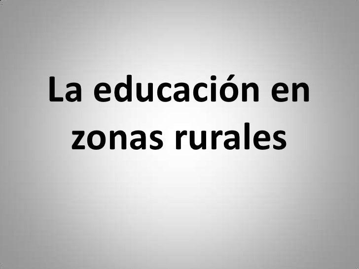 La educación en zonas rurales