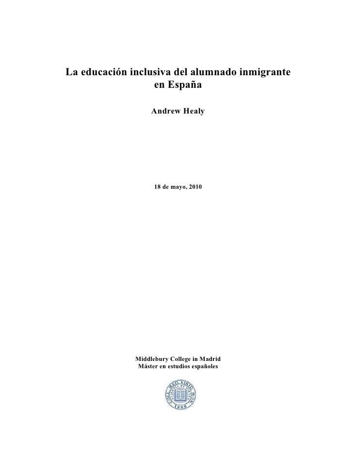 La educación inclusiva del alumnado inmigrante                   en España                     Andrew Healy               ...