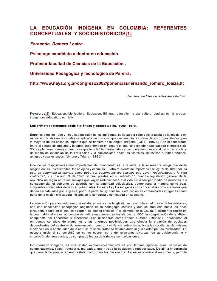 """LA EDUCACIÓN INDÍGENA EN COLOMBIA: REFERENTES CONCEPTUALES Y SOCIOHISTÓRICOS HYPERLINK """"http://www.naya.org.ar/congreso20..."""