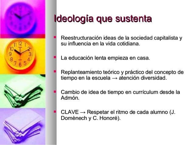 Ideología que sustentaIdeología que sustenta Reestructuración ideas de la sociedad capitalista yReestructuración ideas de...