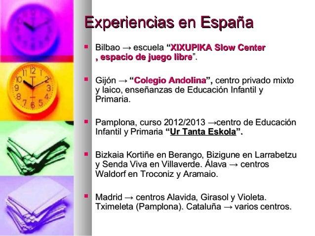 """Experiencias en EspañaExperiencias en España BilbaoBilbao →→ escuelaescuela """"""""XIXUPIKAXIXUPIKA SlowSlow CenterCenter, esp..."""