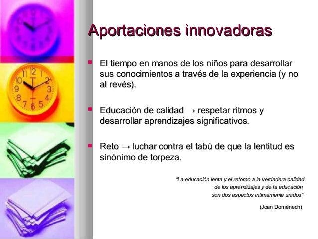 Aportaciones innovadorasAportaciones innovadoras El tiempo en manos de los niños para desarrollarEl tiempo en manos de lo...