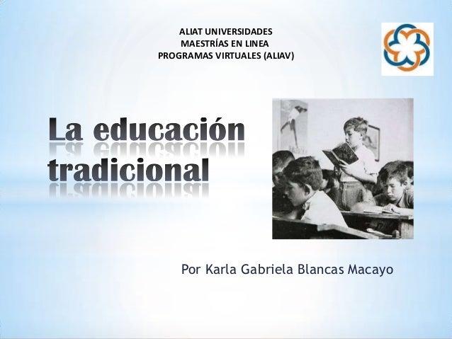 ALIAT UNIVERSIDADES    MAESTRÍAS EN LINEAPROGRAMAS VIRTUALES (ALIAV)    Por Karla Gabriela Blancas Macayo