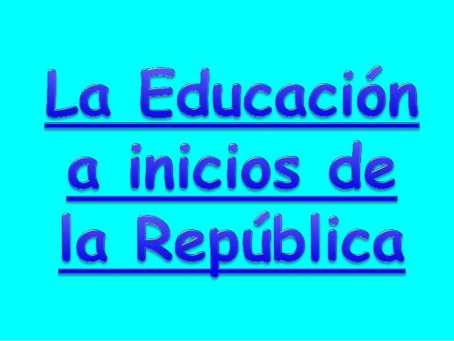 1) ¿Por qué era clasista la educación a inicios de la república? 2) ¿De que manera afectaron las luchas por el poder a la ...