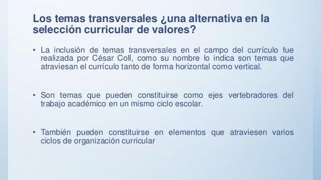 Los temas transversales ¿una alternativa en la selección curricular de valores? • La inclusión de temas transversales en e...