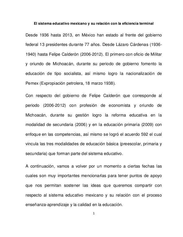 1 El sistema educativo mexicano y su relación con la eficiencia terminal Desde 1936 hasta 2013, en México han estado al fr...