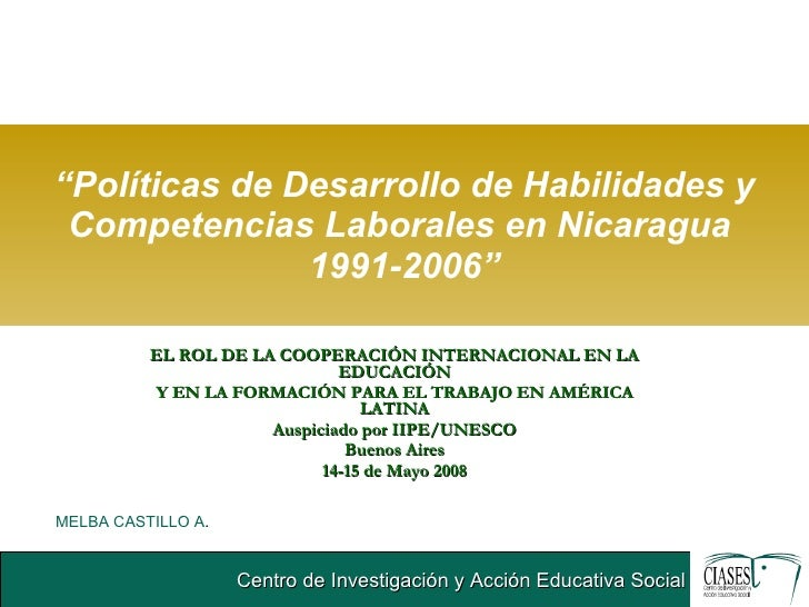 """"""" Políticas de Desarrollo de Habilidades y Competencias Laborales en Nicaragua  1991-2006"""" EL ROL DE LA COOPERACIÓN INTERN..."""