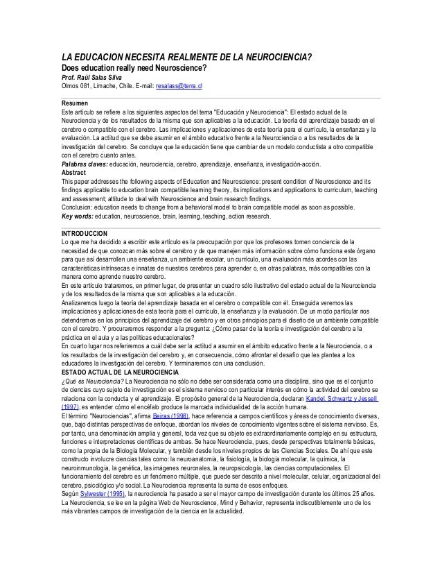 LA EDUCACION NECESITA REALMENTE DE LA NEUROCIENCIA?Does education really need Neuroscience?Prof. Raúl Salas SilvaOlmos 081...