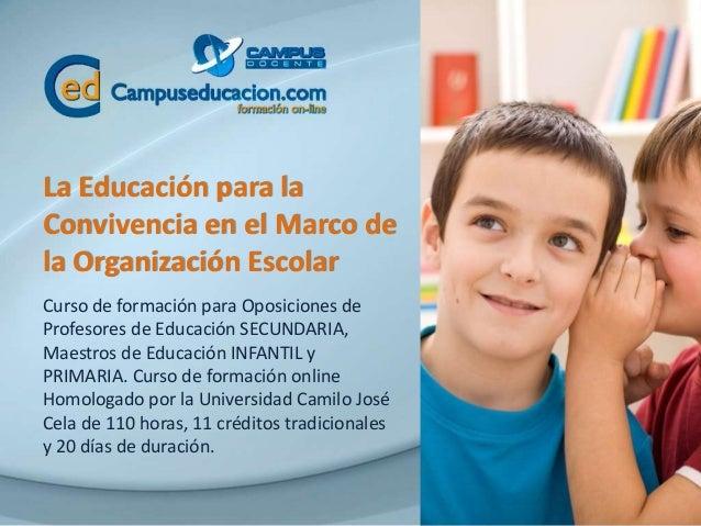 La Educación para la Convivencia en el Marco de la Organización Escolar Curso de formación para Oposiciones de Profesores ...