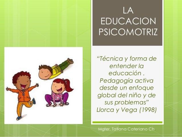 """Mgter. Tatiana Cateriano Ch. """"Técnica y forma de entender la educación . Pedagogía activa desde un enfoque global del niño..."""