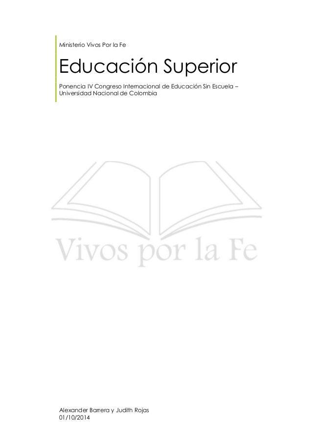 Ministerio Vivos Por la Fe Educación Superior Ponencia IV Congreso Internacional de Educación Sin Escuela – Universidad Na...