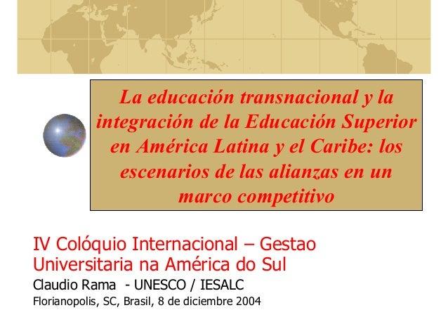 La educación transnacional y la integración de la Educación Superior en América Latina y el Caribe: los escenarios de las ...