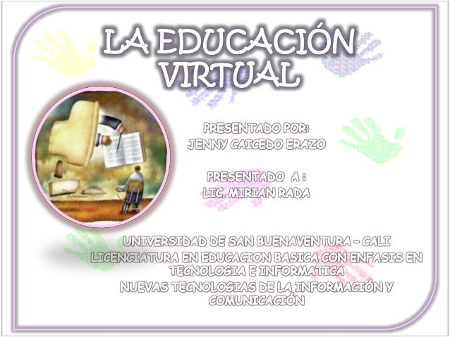 http://comunidadvirtual.ucn.edu.co/index.php?option=com_content&view =article&id=159:que-es-la-educacion-virtual&catid=9:f...