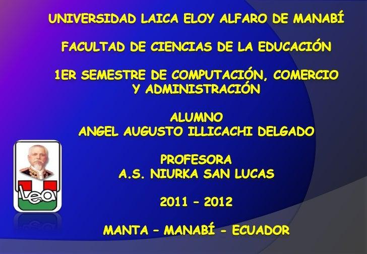 Universidad laica Eloy Alfaro de ManabíFacultad de ciencias de la educación1er semestre de computación, comercio y adminis...