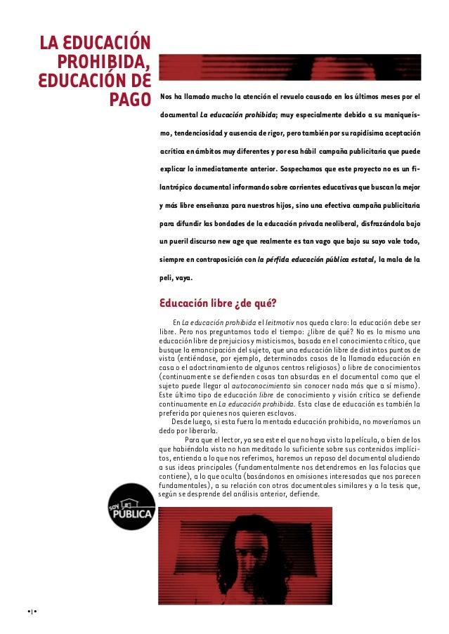LA EDUCACIÓN        PROHIBIDA,      EDUCACIÓN DE              PAGO   Nos ha llamado mucho la atención el revuelo causado e...