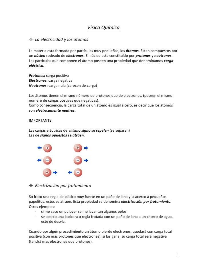 Física Química   La electricidad y los átomos  La materia esta formada por partículas muy pequeñas, los átomos. Estan com...