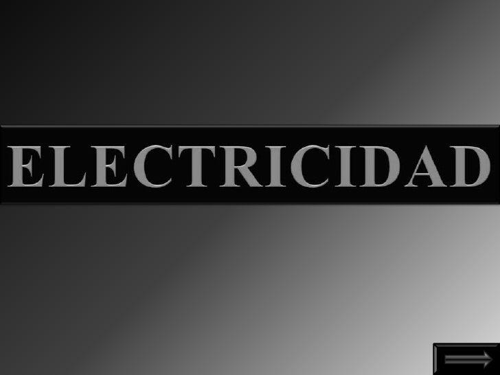 GENERADORES  ¿QUE ES LA                                 DEELECTRICIDAD?                            ELECTRICIDAD           ...