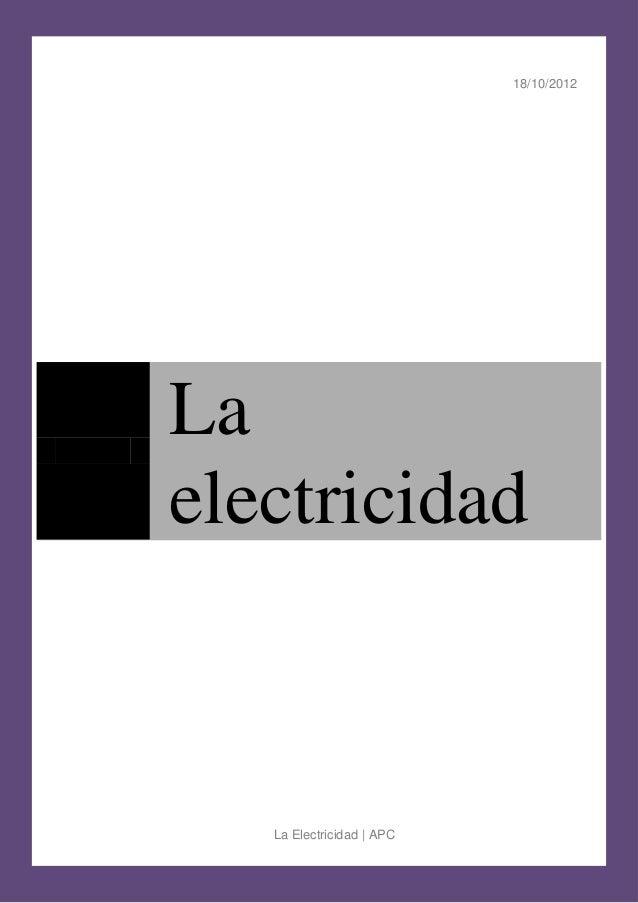 18/10/2012La Electricidad | APCLaelectricidad