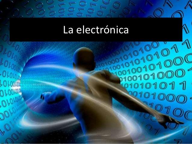 Resultado de imagen de La electrónica