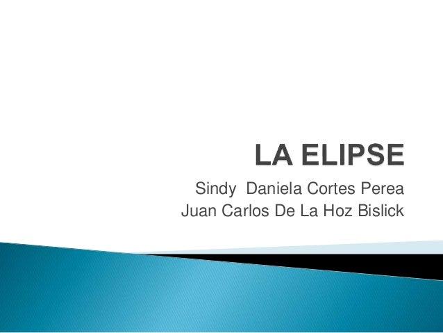 Sindy Daniela Cortes Perea  Juan Carlos De La Hoz Bislick