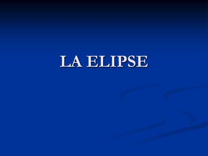 LA ELIPSE