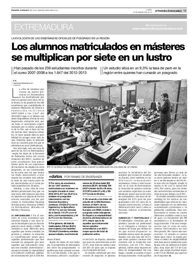 EXTREMADURA Los alumnos matriculados en másteres se multiplican por siete en un lustro Han pasado de los 236 estudiantes i...