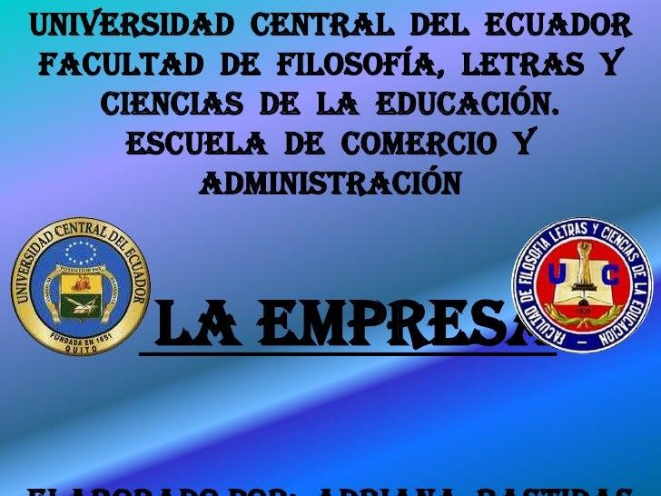 UNIVERSIDAD CENTRAL DEL ECUADOR FACULTAD DE FILOSOFÍA, LETRAS Y    CIENCIAS DE LA EDUCACIÓN.      ESCUELA DE COMERCIO Y   ...