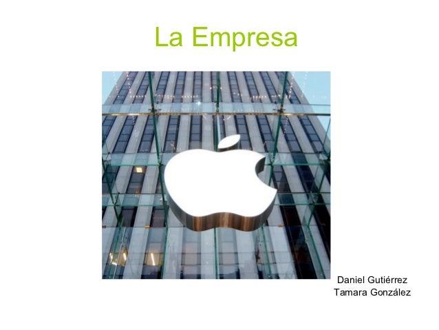 La Empresa              Daniel Gutiérrez             Tamara González