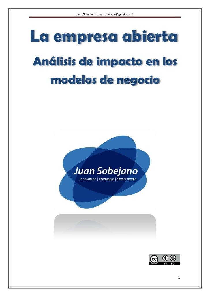 Juan Sobejano (juansobejano@gmail.com)La empresa abiertaAnálisis de impacto en los  modelos de negocio                    ...