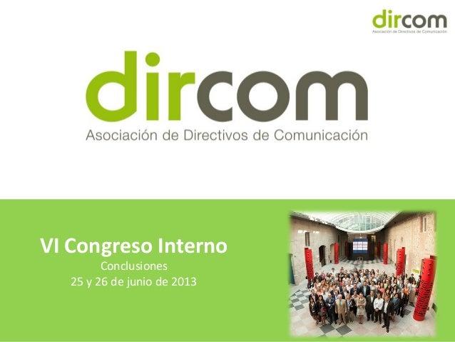 www.dircom.org VI Congreso Interno Conclusiones 25 y 26 de junio de 2013