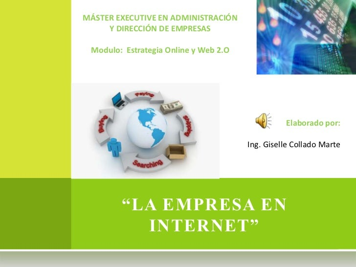 MÁSTER EXECUTIVE EN ADMINISTRACIÓN     Y DIRECCIÓN DE EMPRESAS Modulo: Estrategia Online y Web 2.O                        ...