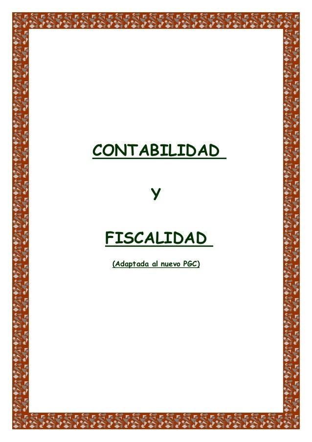 CONTABILIDAD Y FISCALIDAD (Adaptada al nuevo PGC)