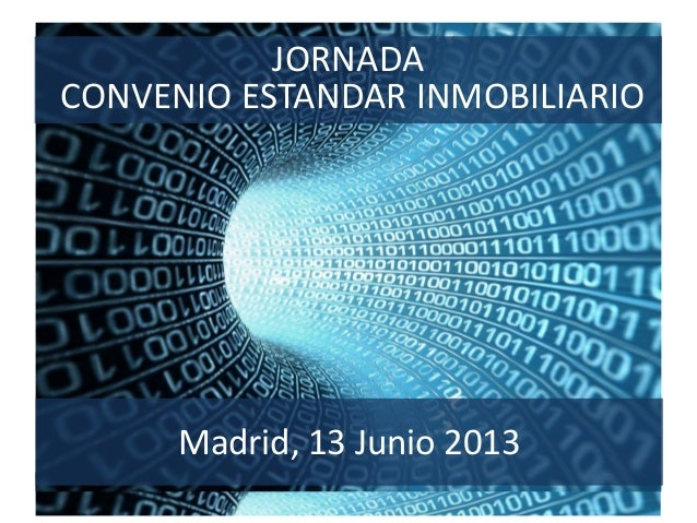 JORNADACONVENIO ESTANDAR INMOBILIARIOMadrid, 13 Junio 2013