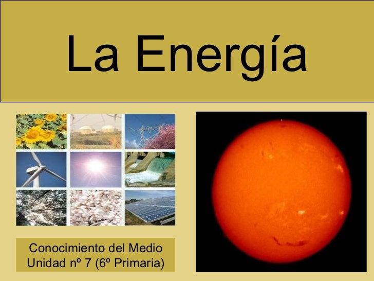 La Energía Conocimiento del Medio Unidad nº 7 (6º Primaria)