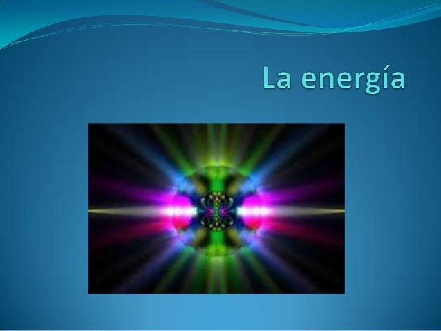 definición se define como la capacidad En física, «energía»  para realizar un trabajo. En tecnología y economía, «energí...