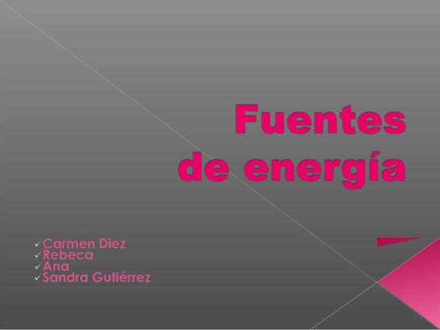 ¿Qué es una fuente de energía?