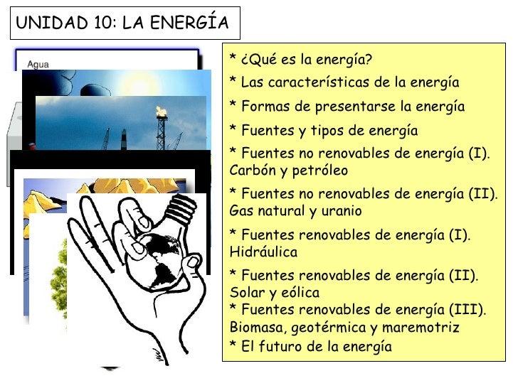 UNIDAD 10: LA ENERGÍA                    * ¿Qué es la energía?                    * Las características de la energía     ...