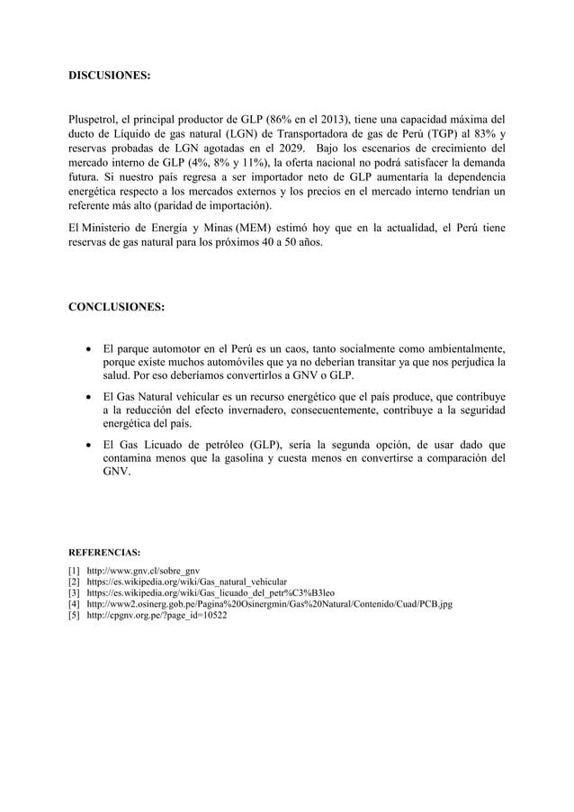 DISCUSIONES: Pluspetrol, el principal productor de GLP (86% en el 2013), tiene una capacidad máxima del ducto de Líquido d...