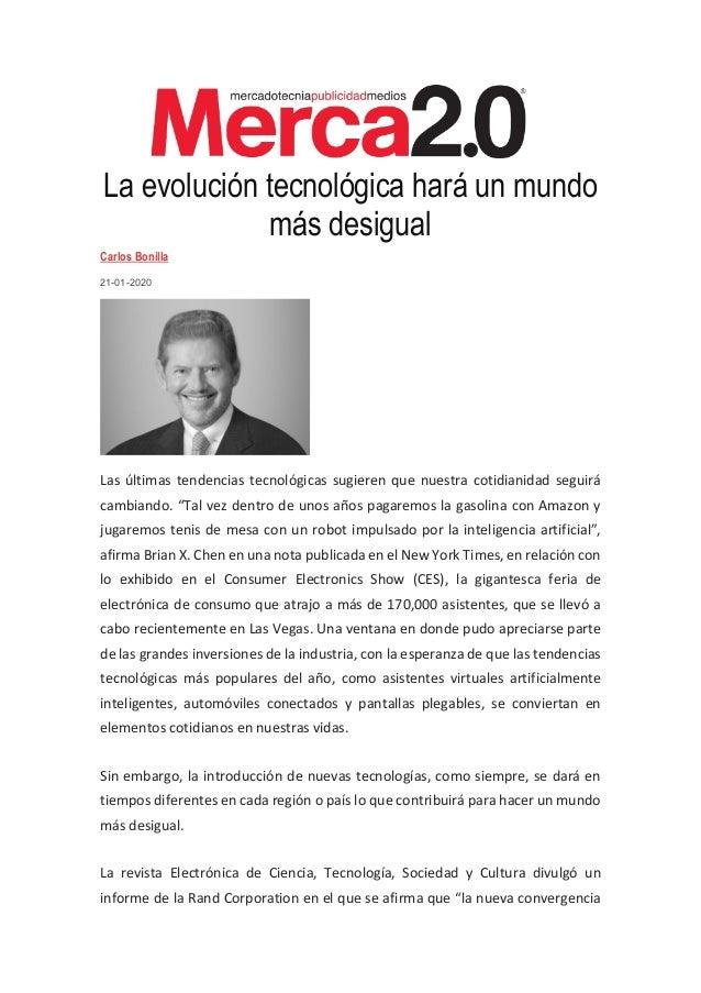 La evolución tecnológica hará un mundo más desigual Carlos Bonilla 21-01-2020 Las últimas tendencias tecnológicas sugieren...