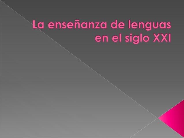 La enseñanza de lenguas en el siglo XXI