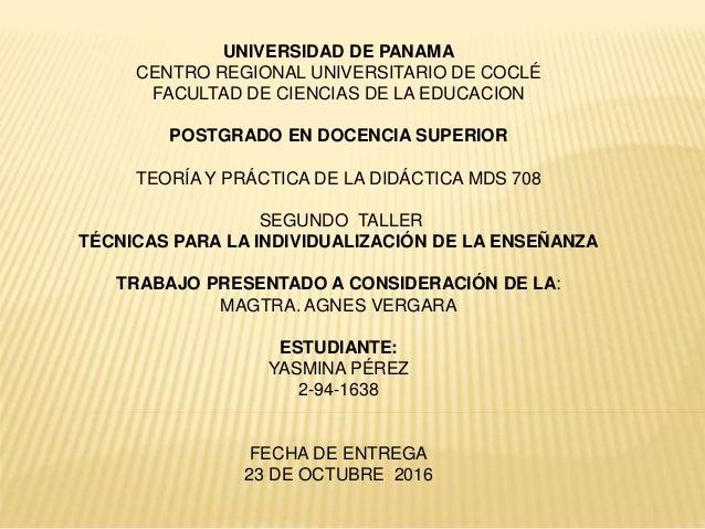 UNIVERSIDAD DE PANAMA CENTRO REGIONAL UNIVERSITARIO DE COCLÉ FACULTAD DE CIENCIAS DE LA EDUCACION POSTGRADO EN DOCENCIA SU...
