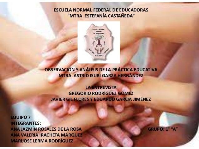 """ESCUELA NORMAL FEDERAL DE EDUCADORAS                      """"MTRA. ESTEFANÍA CASTAÑEDA""""             OBSERVACIÓN Y ANÁLISIS D..."""